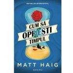 Cum sa opresti timpul de Matt Haig